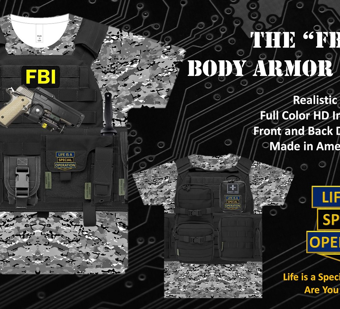 FBI Body Armor T Shirt by Life is a Special Operation
