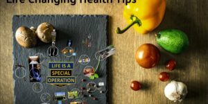 Life Changing Health Tips from Life is a Special Operation